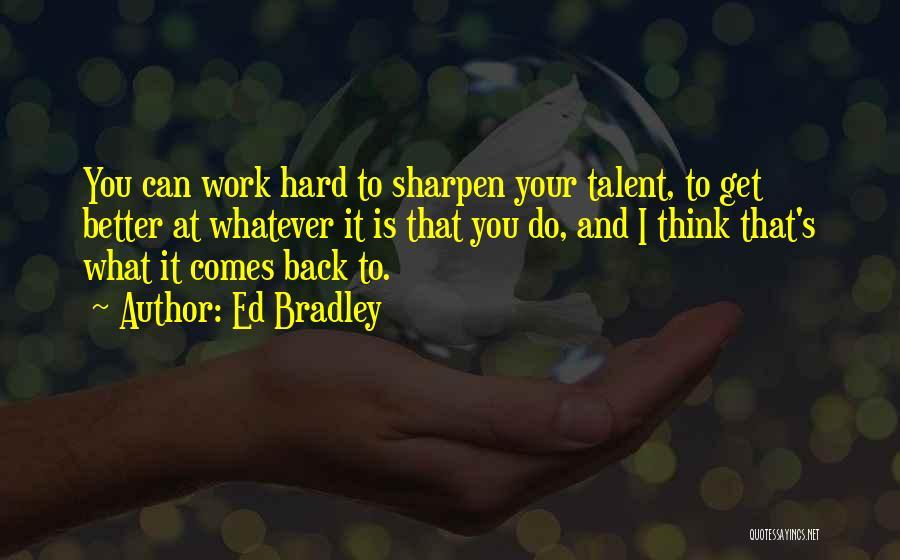 Ed Bradley Quotes 181164