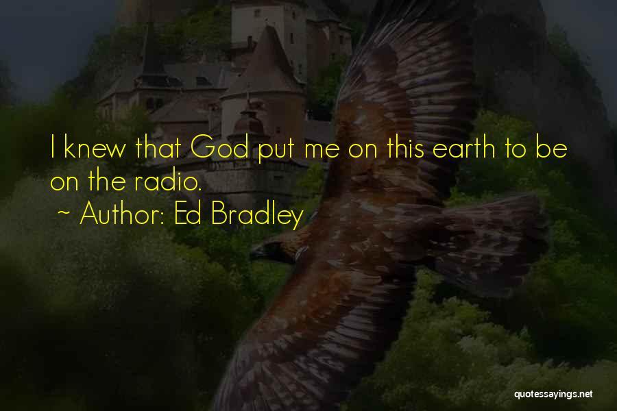 Ed Bradley Quotes 181488