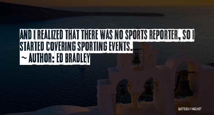 Ed Bradley Quotes 1874671