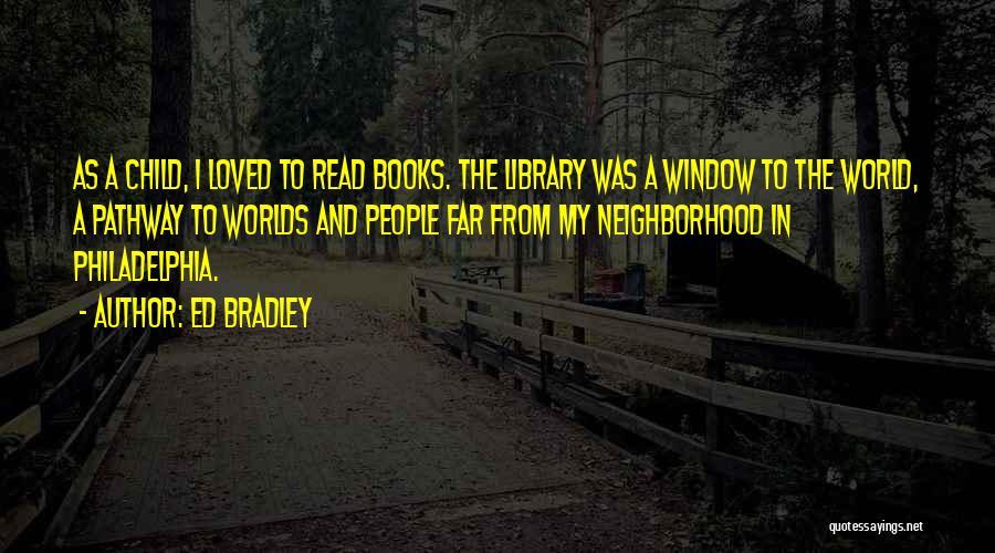 Ed Bradley Quotes 2063918