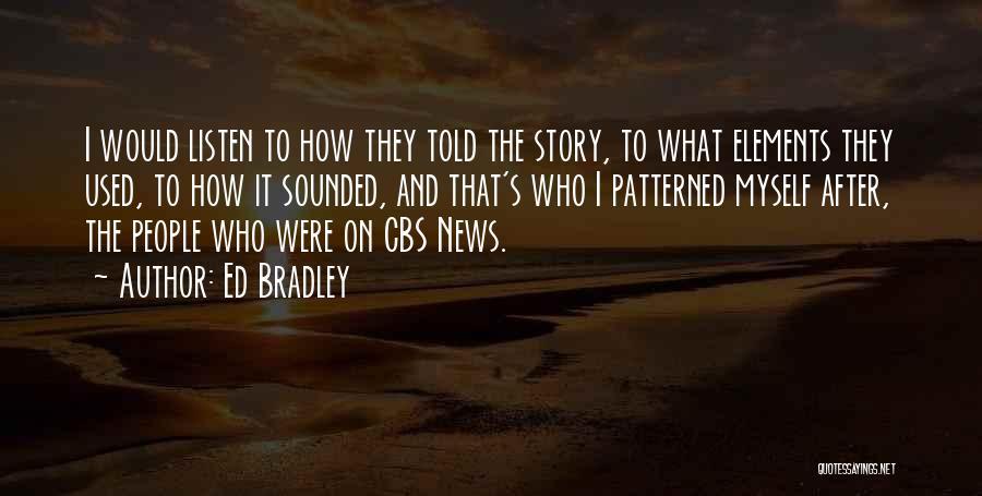 Ed Bradley Quotes 576327