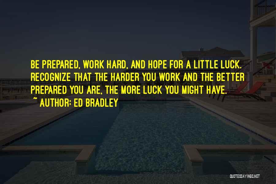 Ed Bradley Quotes 600602