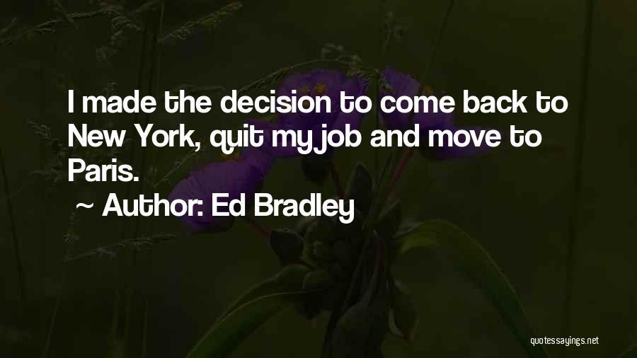 Ed Bradley Quotes 796181