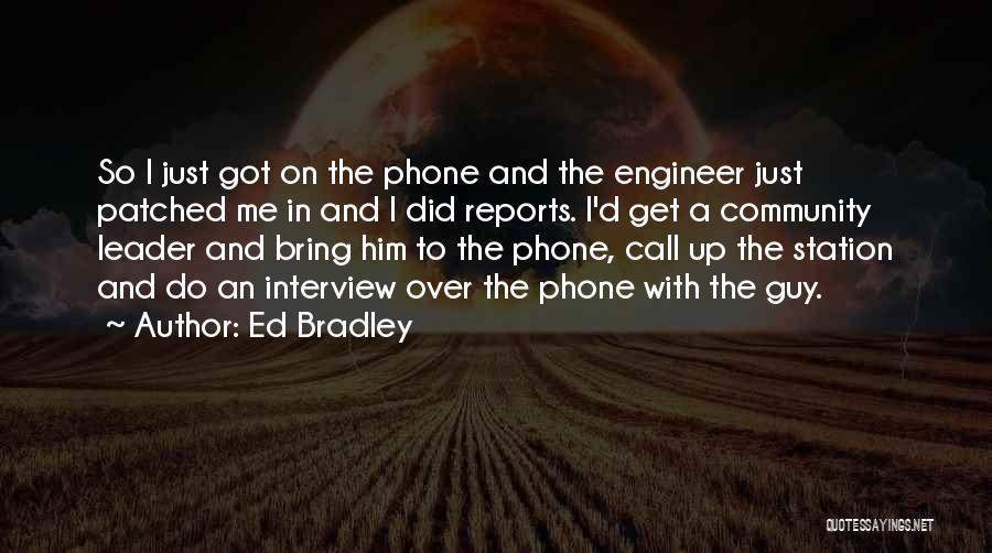Ed Bradley Quotes 834065