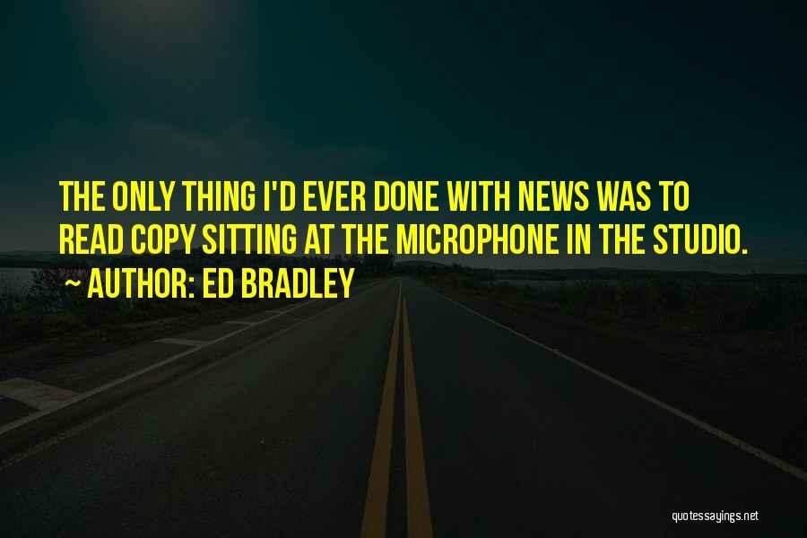 Ed Bradley Quotes 866544