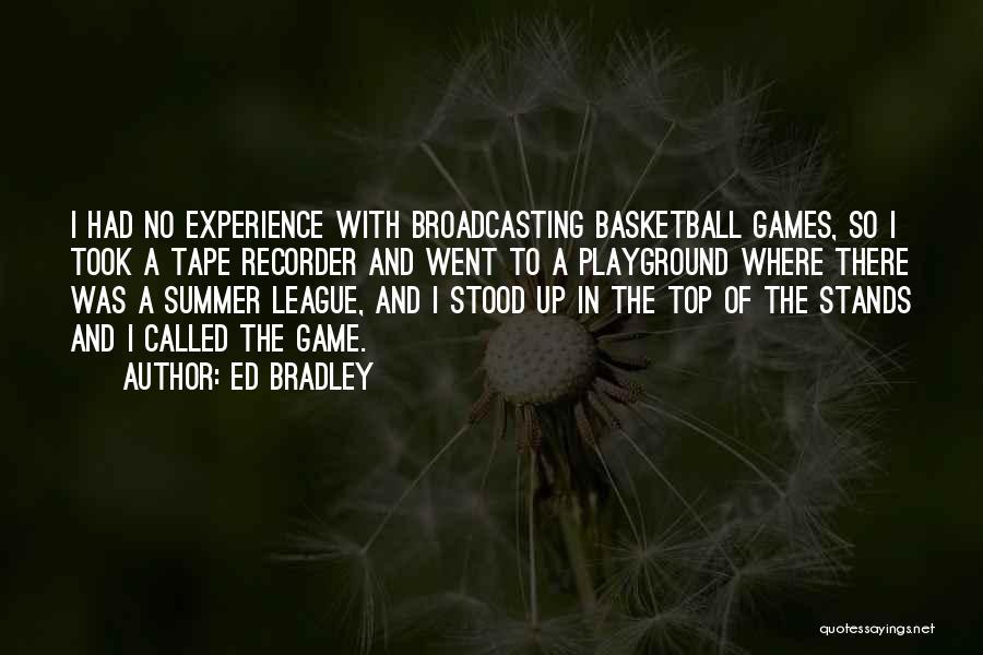 Ed Bradley Quotes 924349