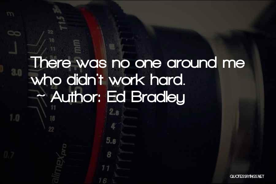 Ed Bradley Quotes 92495