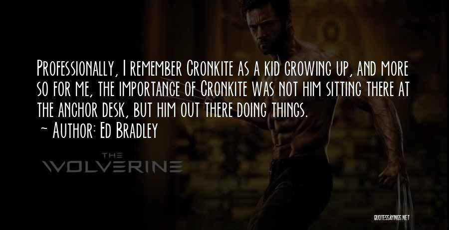 Ed Bradley Quotes 959797