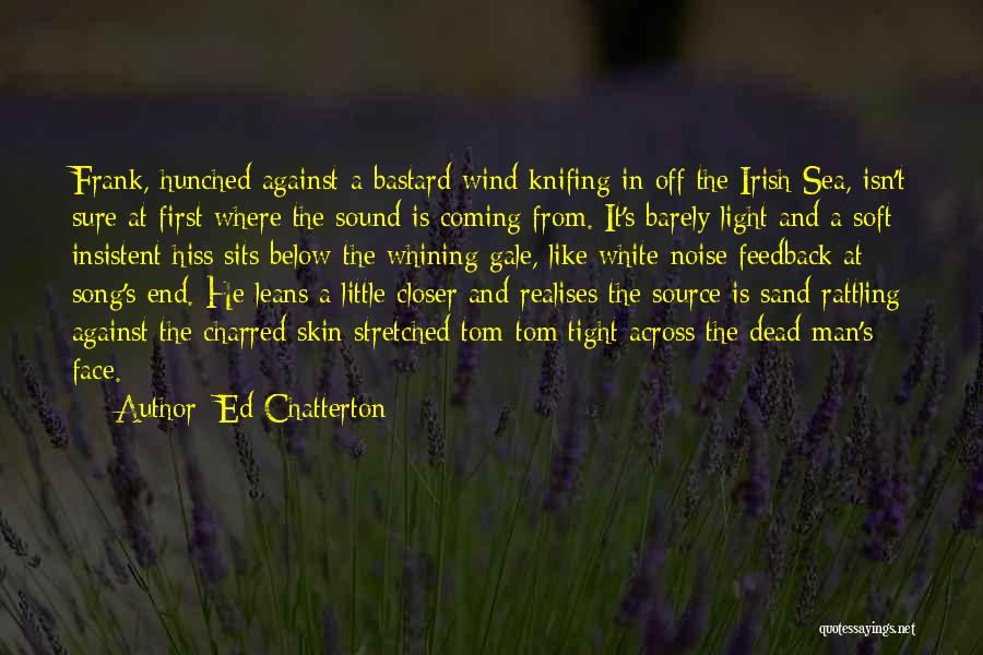 Ed Chatterton Quotes 1588908