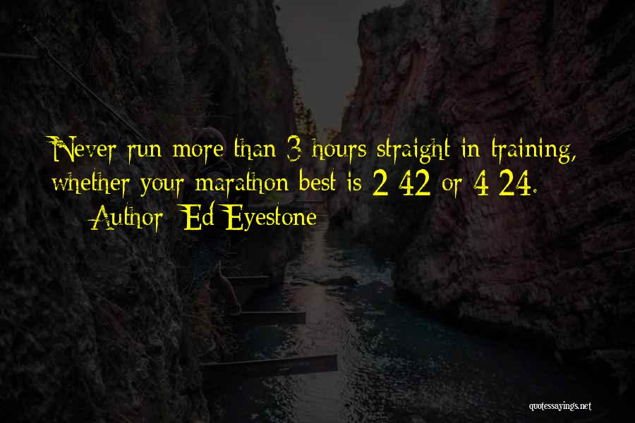 Ed Eyestone Quotes 1026427