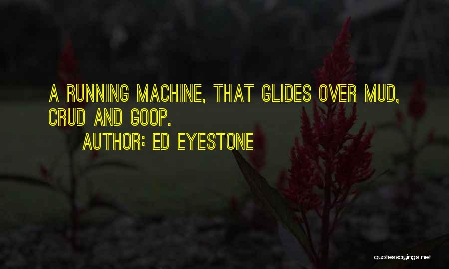 Ed Eyestone Quotes 234833