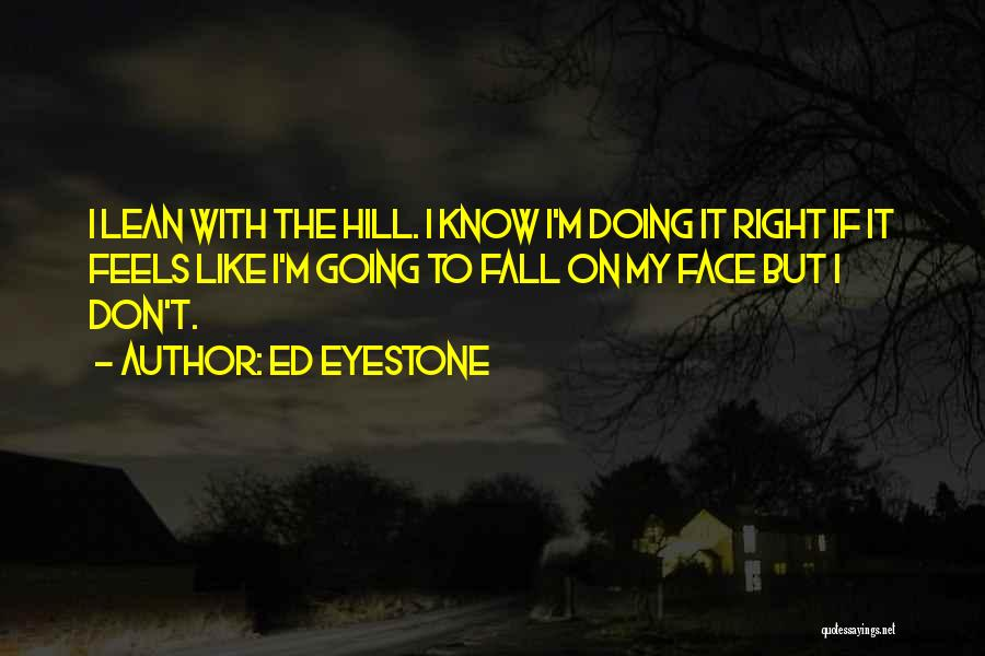Ed Eyestone Quotes 453095