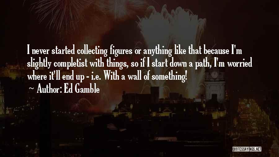 Ed Gamble Quotes 2014875