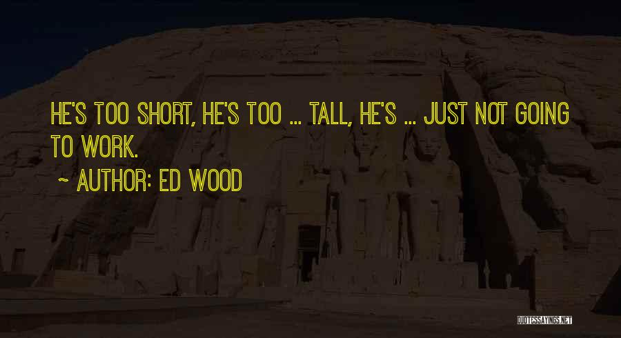 Ed Wood Quotes 1056006