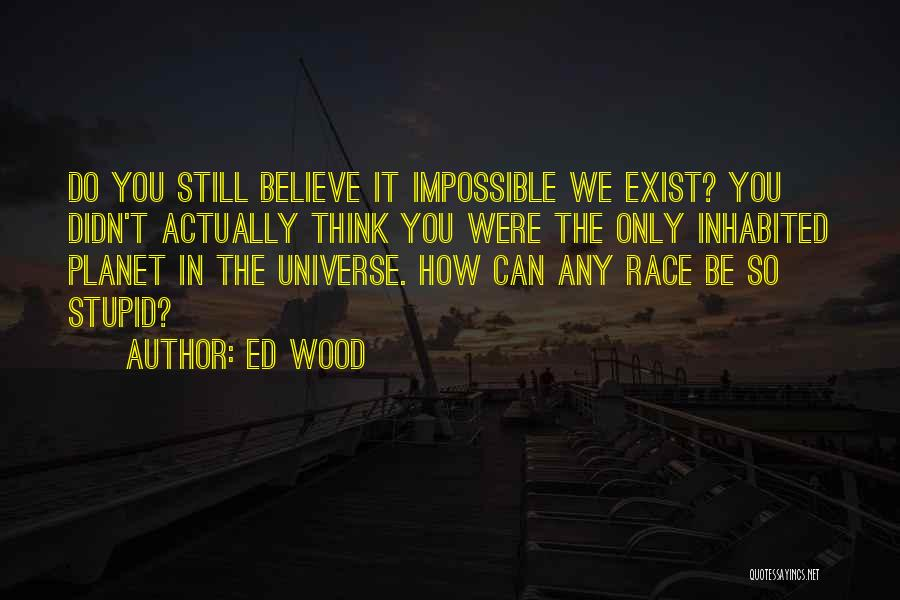 Ed Wood Quotes 122078