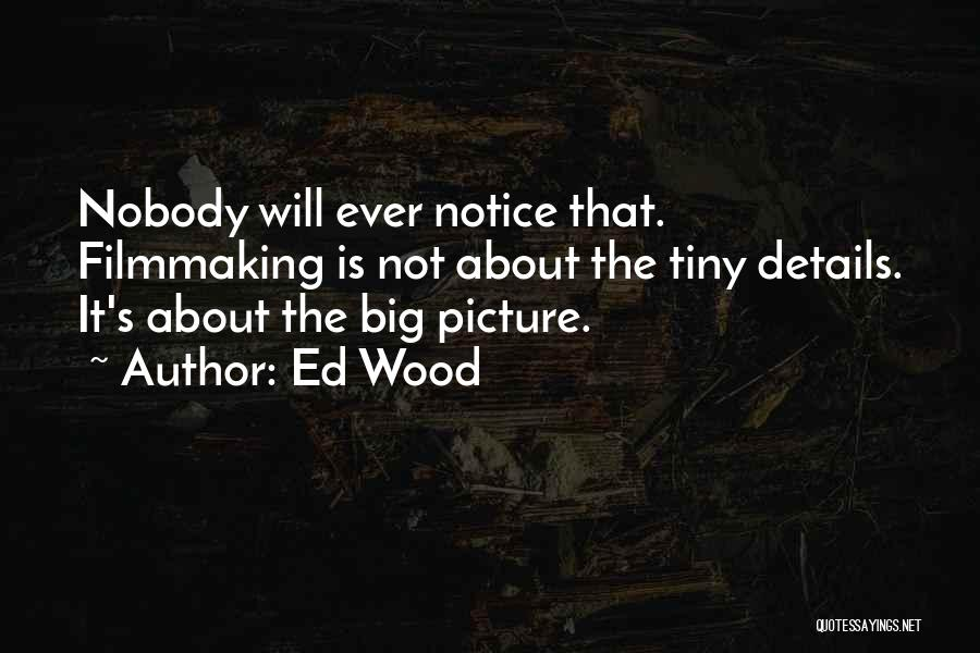 Ed Wood Quotes 1421675