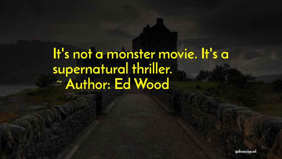 Ed Wood Quotes 1507562
