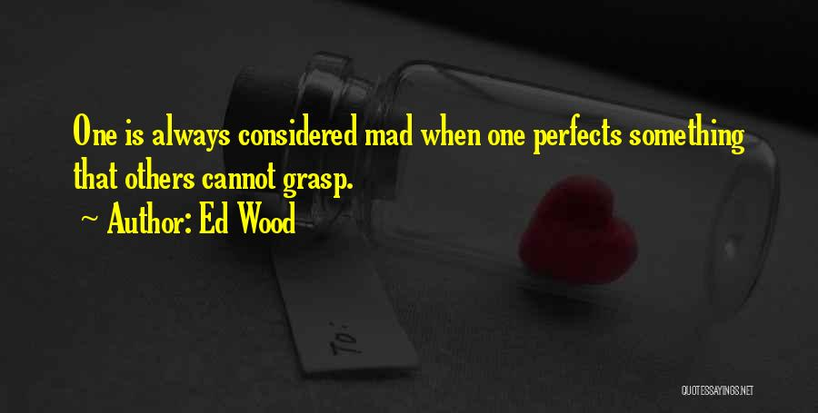 Ed Wood Quotes 1915488
