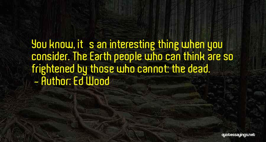 Ed Wood Quotes 2078764