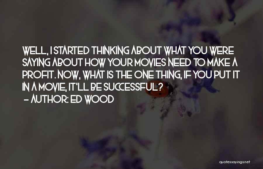 Ed Wood Quotes 604467