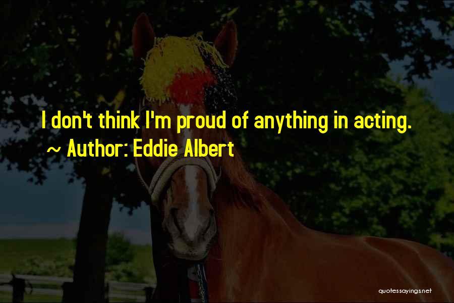 Eddie Albert Quotes 1822584