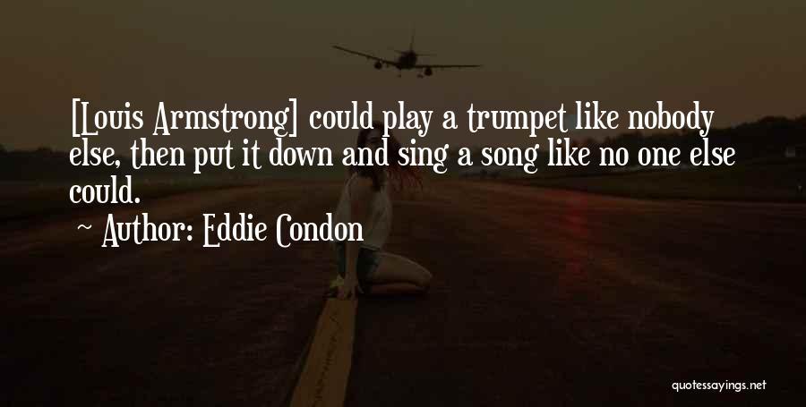 Eddie Condon Quotes 1255663