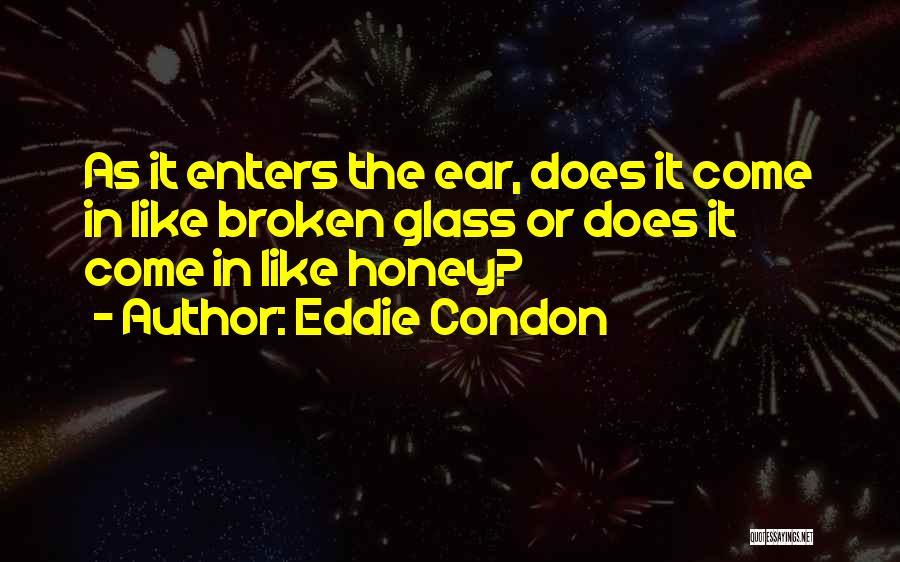 Eddie Condon Quotes 1414354