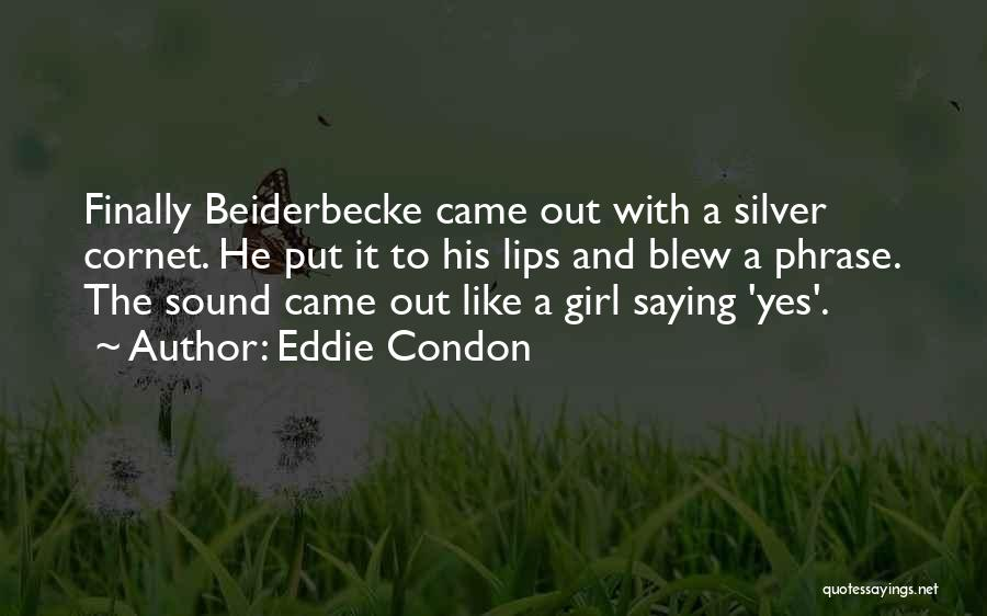 Eddie Condon Quotes 1625797