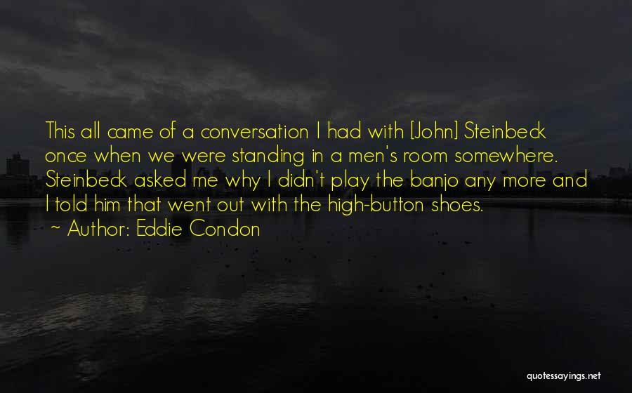Eddie Condon Quotes 1964078