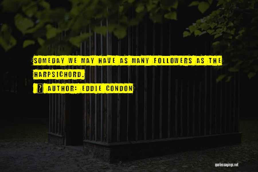 Eddie Condon Quotes 2047430