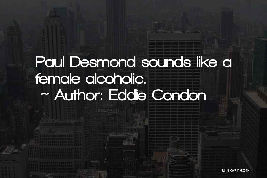Eddie Condon Quotes 708599