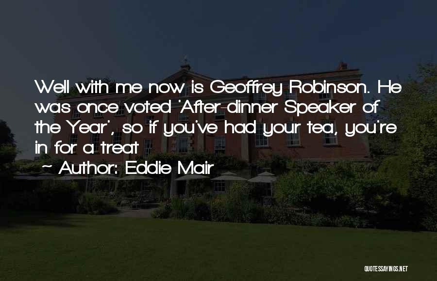 Eddie Robinson Quotes By Eddie Mair