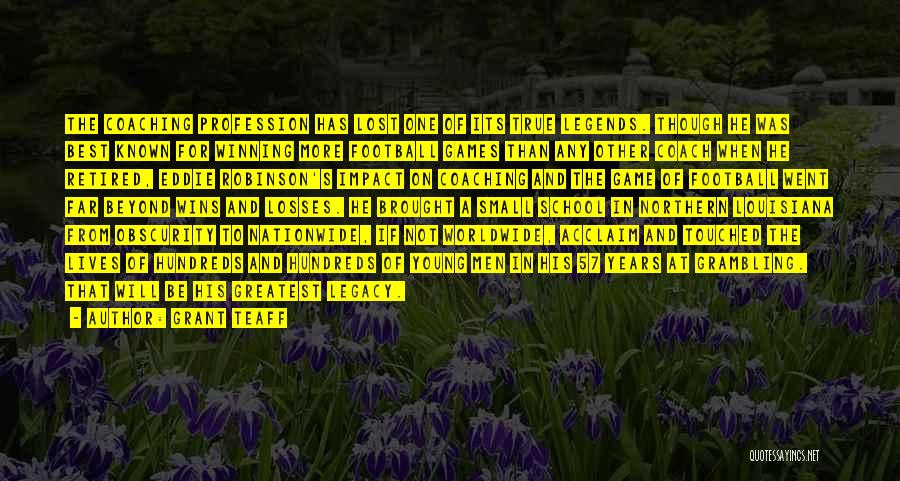 Eddie Robinson Quotes By Grant Teaff