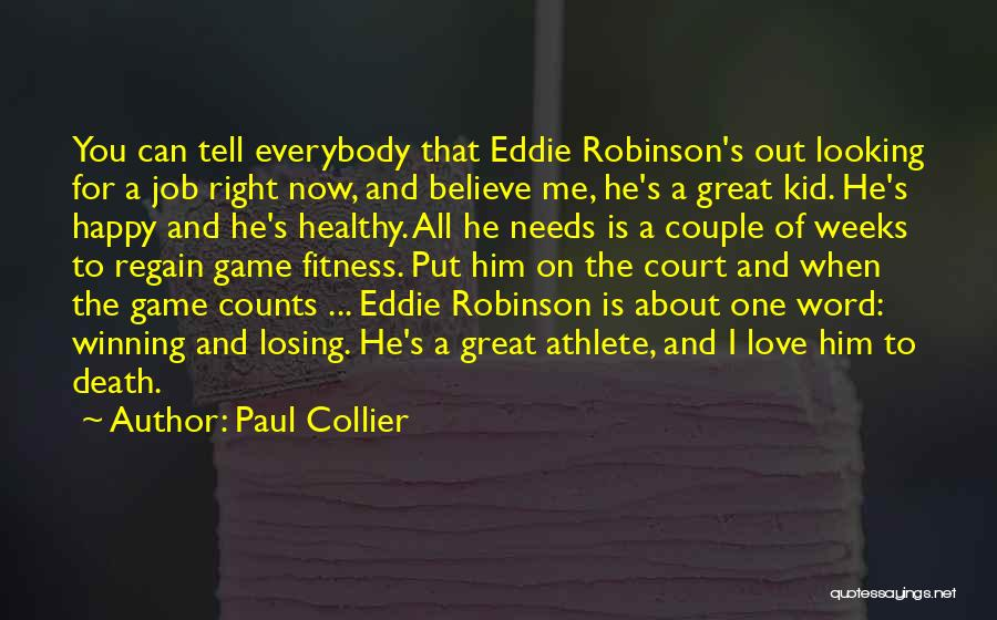 Eddie Robinson Quotes By Paul Collier