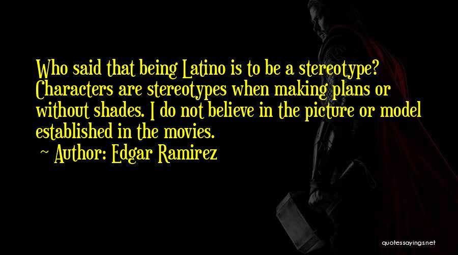 Edgar Ramirez Quotes 2216104