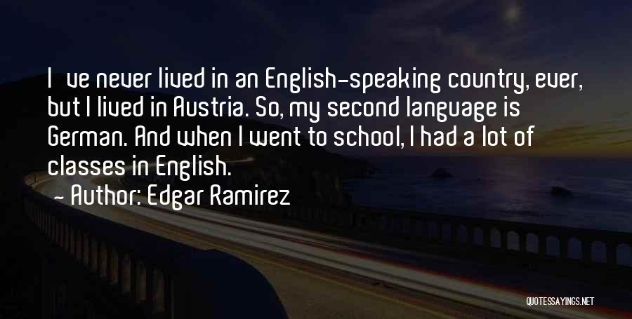 Edgar Ramirez Quotes 606007