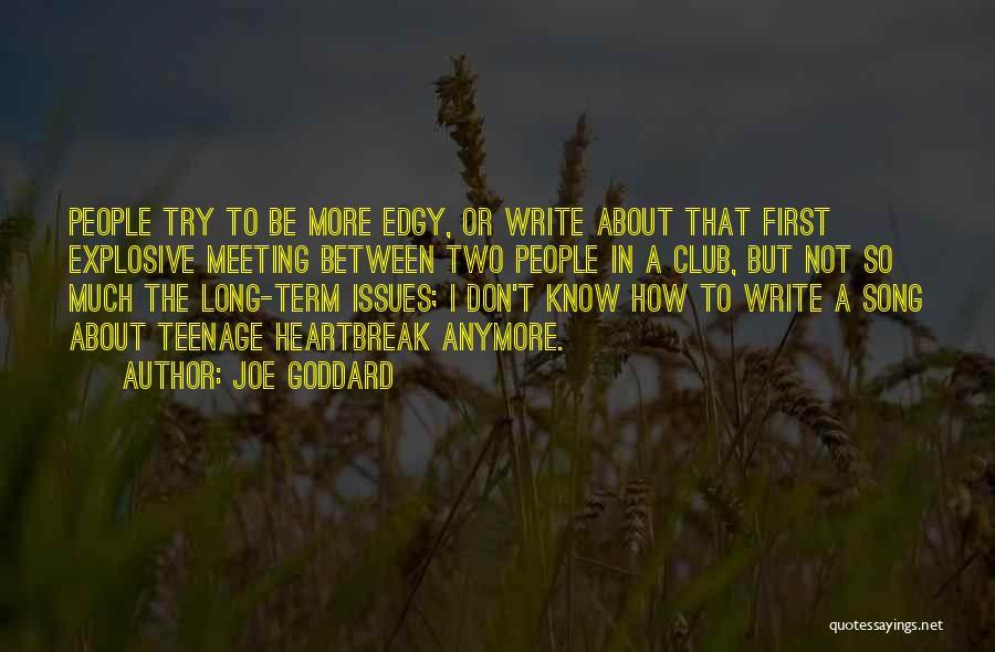 Edgy Song Quotes By Joe Goddard