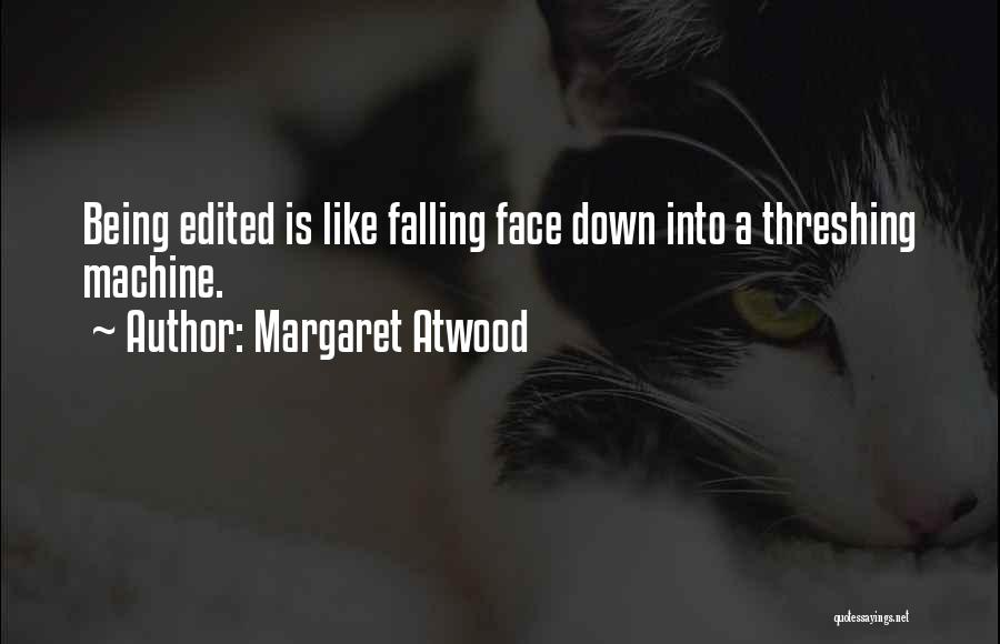 Edited Face Quotes By Margaret Atwood