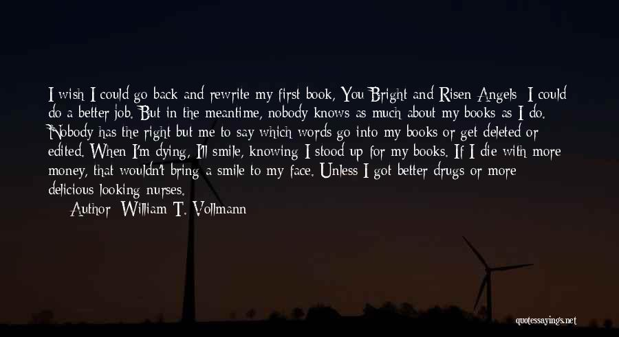 Edited Face Quotes By William T. Vollmann