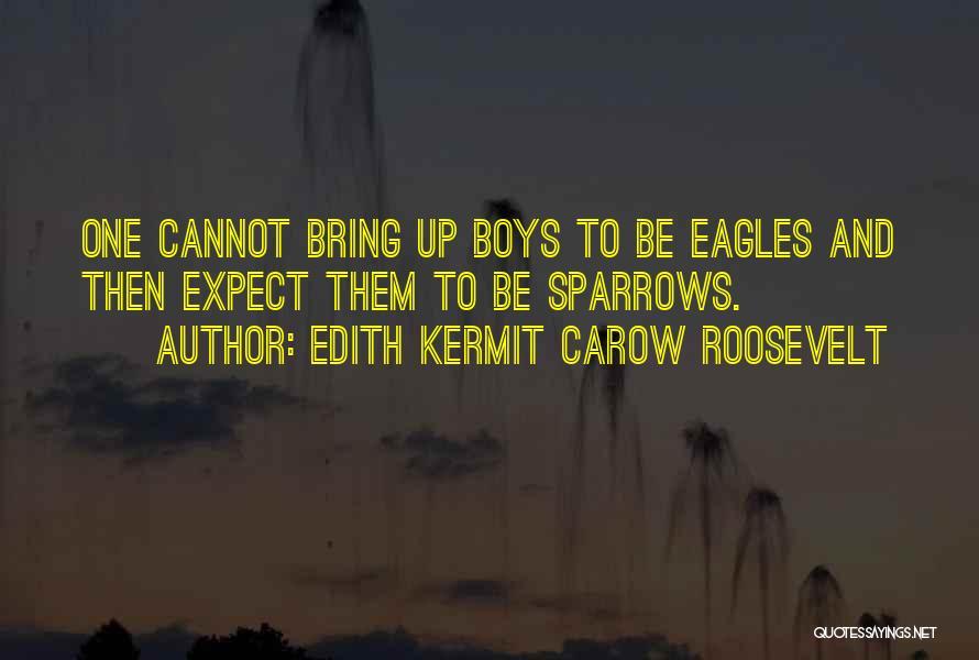 Edith Kermit Carow Roosevelt Quotes 1510375