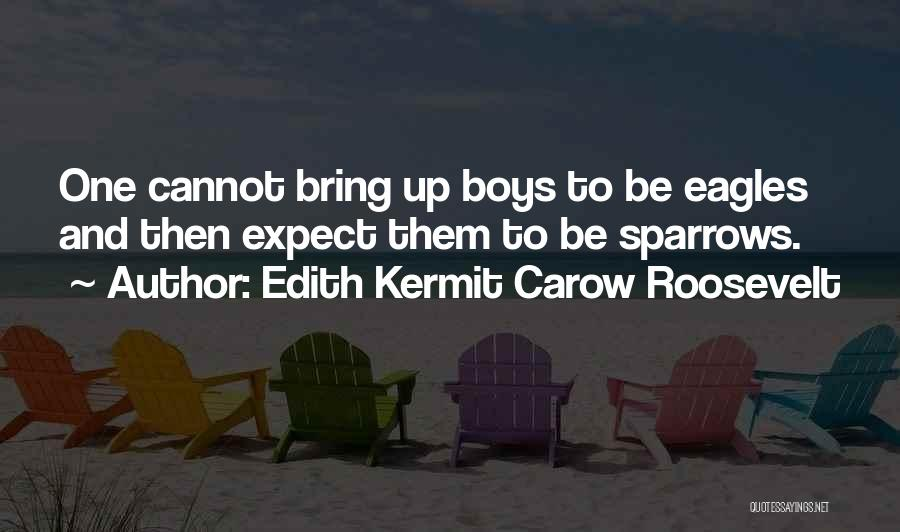 Edith Kermit Roosevelt Quotes By Edith Kermit Carow Roosevelt