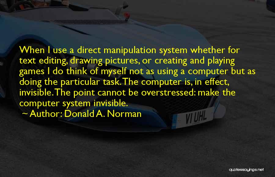 Editing Pictures Of Yourself Quotes By Donald A. Norman