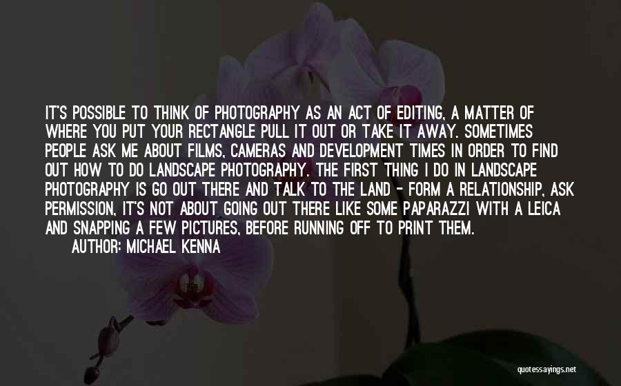Editing Pictures Of Yourself Quotes By Michael Kenna