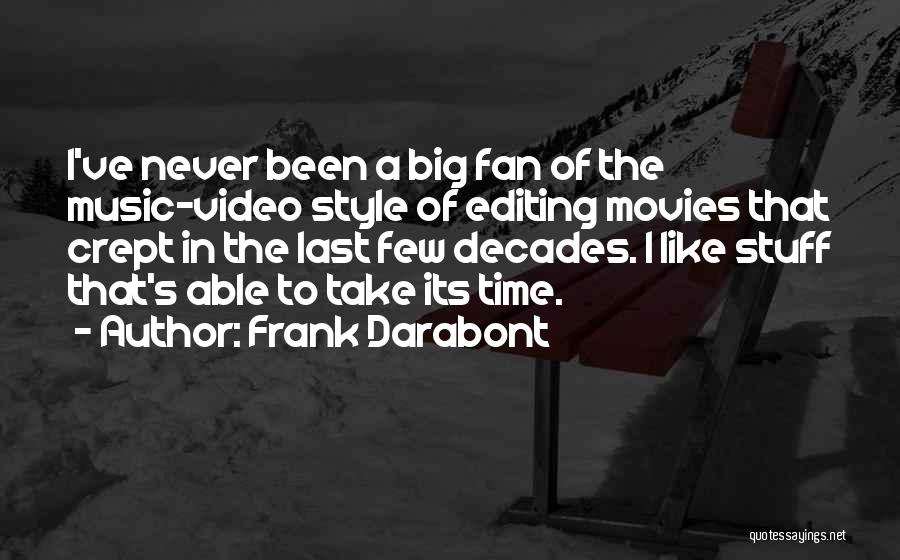 Editing Video Quotes By Frank Darabont