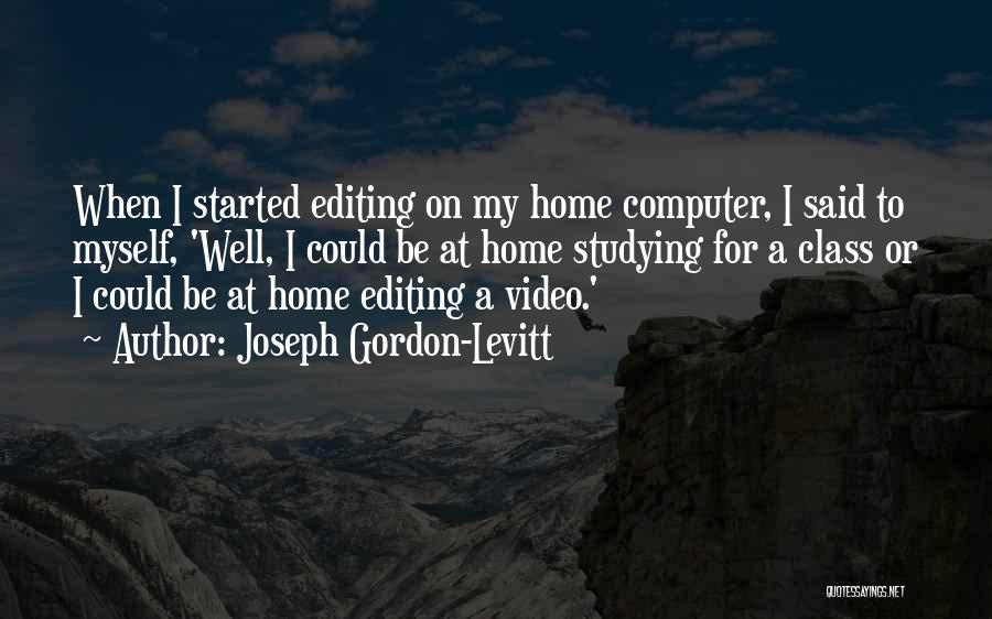 Editing Video Quotes By Joseph Gordon-Levitt