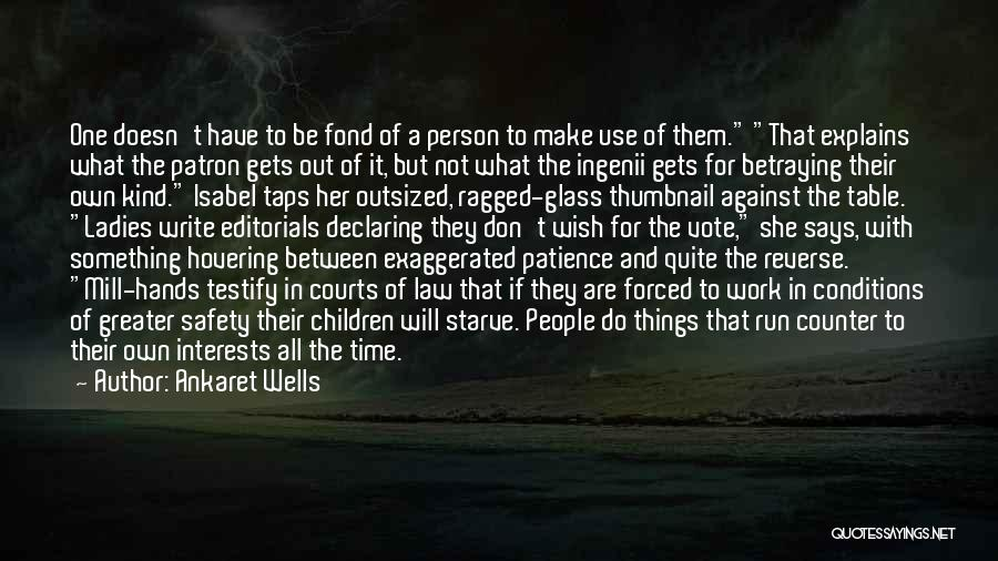 Editorials Quotes By Ankaret Wells