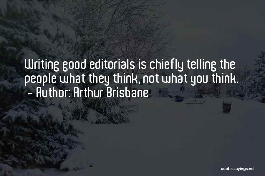 Editorials Quotes By Arthur Brisbane