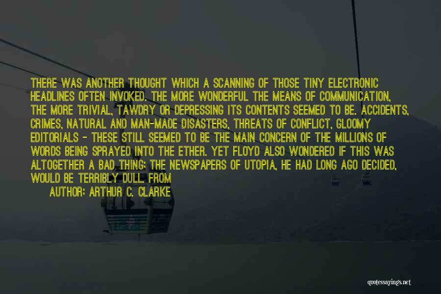 Editorials Quotes By Arthur C. Clarke