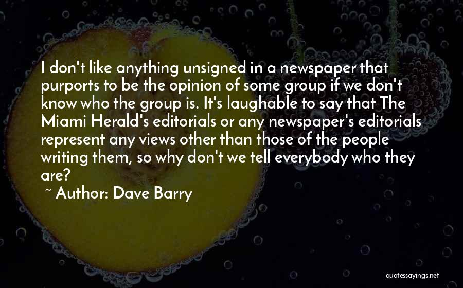 Editorials Quotes By Dave Barry