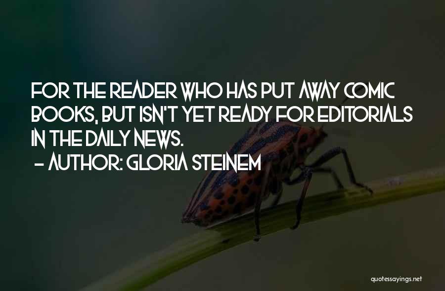 Editorials Quotes By Gloria Steinem